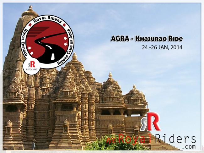 On January 2013, weRoyal Riders - Royal Riders Club of Agra is going to visit Khajurao.
