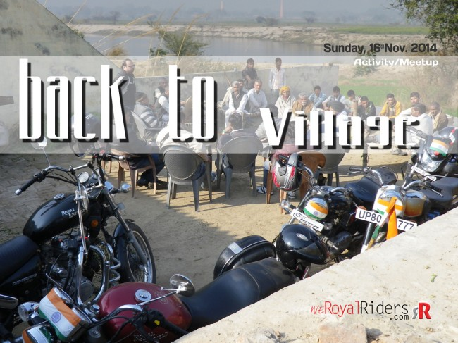 Back to Village - we Royal Riders - feeling the roots.